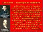 liberalismo a ideologia do capitalismo