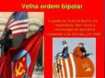 velha ordem bipolar