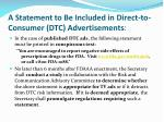 a statement to be included in direct to consumer dtc advertisements