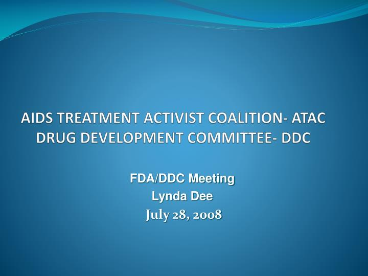 aids treatment activist coalition atac drug development committee ddc n.