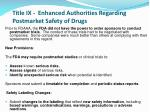 title ix enhanced authorities regarding postmarket safety of drugs