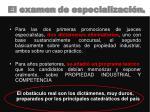 el examen de especializaci n