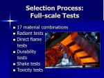 selection process full scale tests