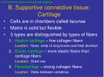 b supportive connective tissue cartilage