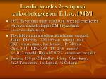 inzulin kezel s 2 es t pus cukorbetegs gben i sz 1942 1
