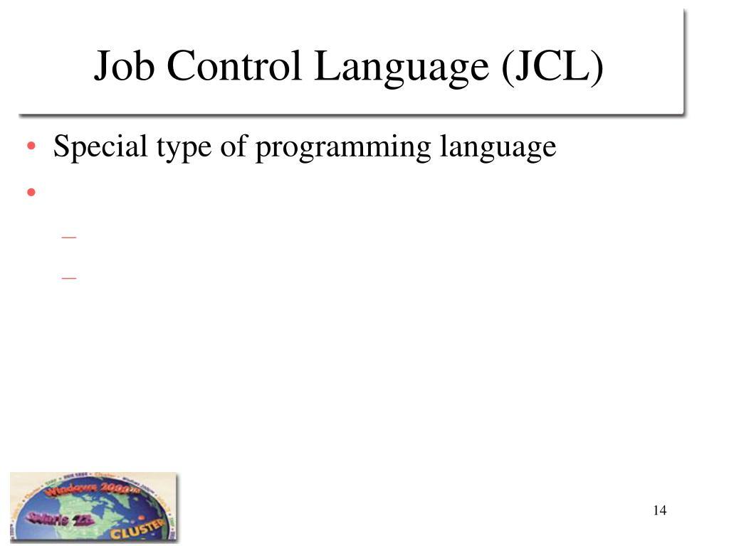 Job Control Language (JCL)