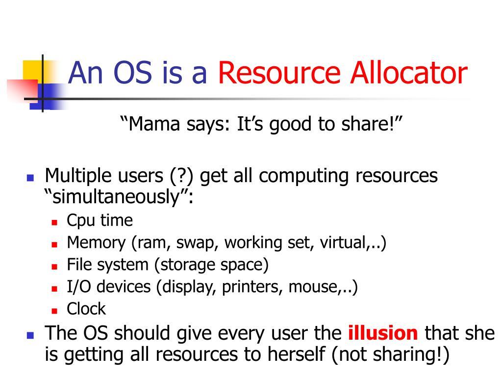 An OS is a