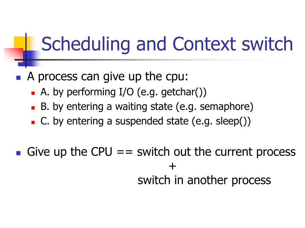 Scheduling and Context switch
