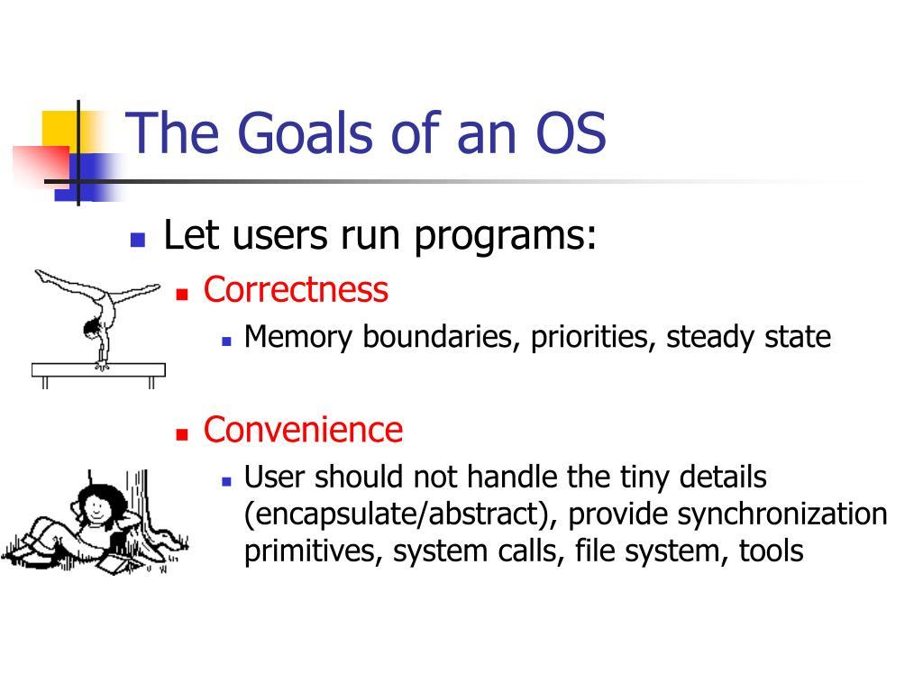 The Goals of an OS