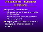 monitoriza o relaxantes musculares
