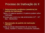 processo de inativa o do x