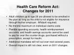 health care reform act changes for 2011
