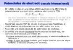 potenciales de electrodo escala internacional