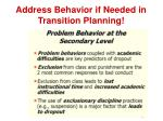 address behavior if needed in transition planning