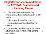 eligibility for accommodations on act sat graduate and licensing exams