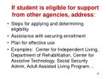 if student is eligible for support from other agencies address