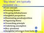 big ideas are typically revealed via