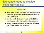 exchange featrues provide other entry points