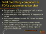 total diet study component of fda s acrylamide action plan