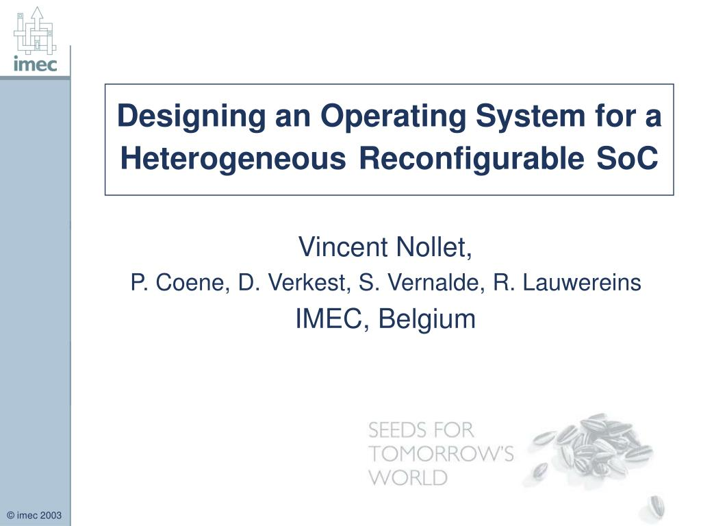designing an operating system for a heterogeneous reconfigurable soc l.