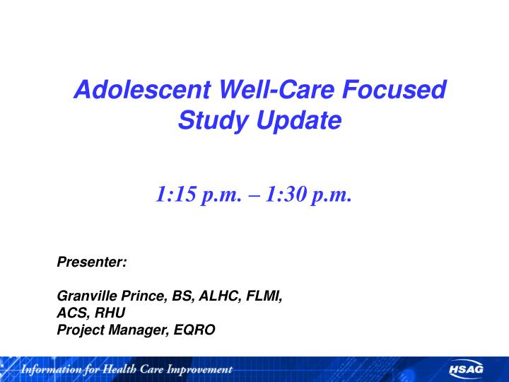 adolescent well care focused study update n.