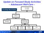 update on focused study activities adolescent well care3