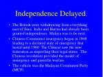 independence delayed