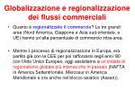 globalizzazione e regionalizzazione dei flussi commerciali