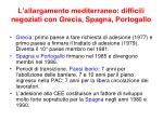 l allargamento mediterraneo difficili negoziati con grecia spagna portogallo1