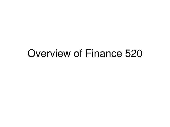 overview of finance 520 n.