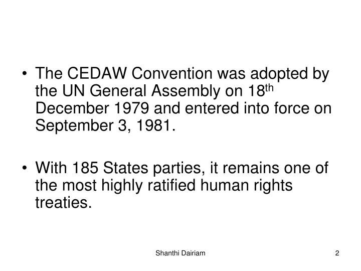 The CEDAW Convention was adopted by the UN General Assembly on 18