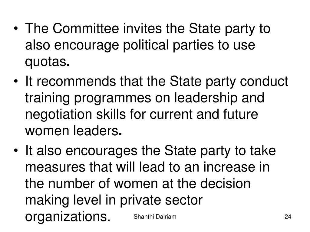 The Committee invites the State party to also encourage political parties to use quotas