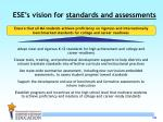 ese s vision for standards and assessments
