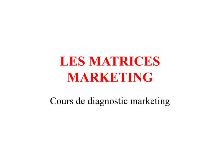 les matrices marketing n.