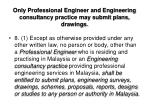 only professional engineer and engineering consultancy practice may submit plans drawings