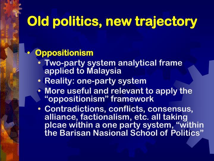 Old politics new trajectory