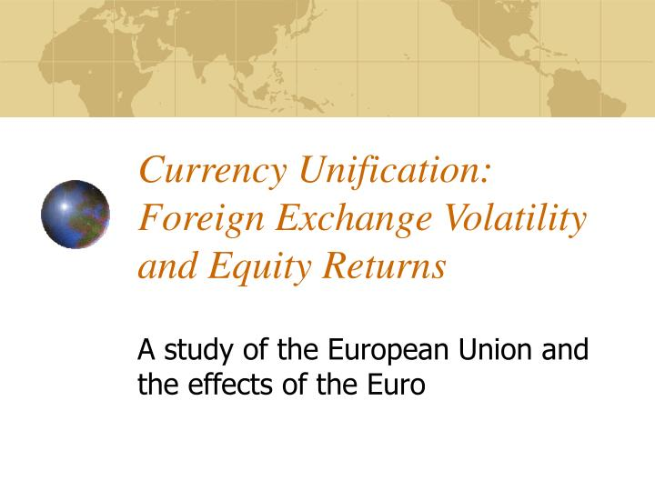 currency unification foreign exchange volatility and equity returns n.