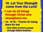 10 let your strength come from the lord