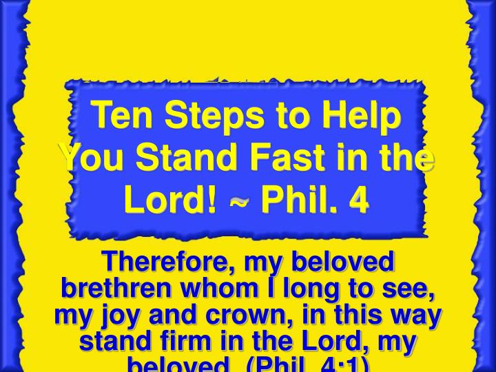 ten steps to help you stand fast in the lord phil 4 n.