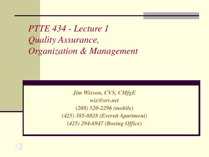 ptte 434 lecture 1 quality assurance organization management n.