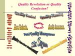 quality revolution or quality confusion