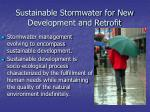 sustainable stormwater for new development and retrofit