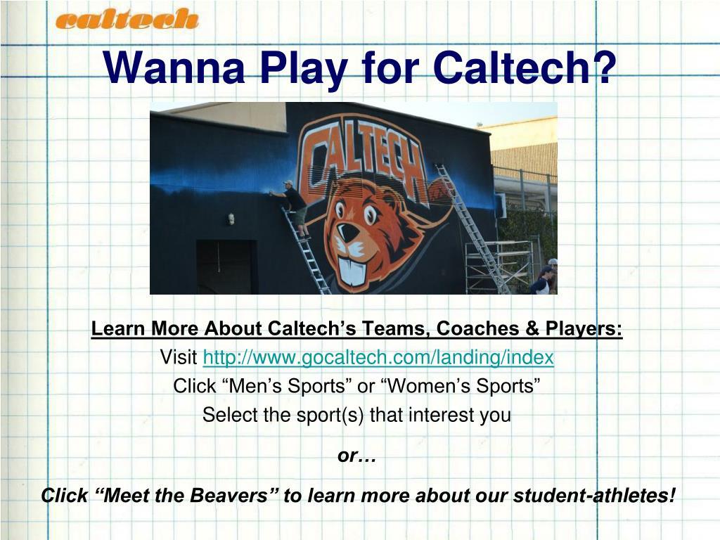 Wanna Play for Caltech?