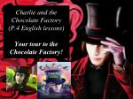 charlie and the chocolate factory p 4 english lessons your tour to the chocolate factory