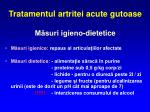 tratamentul artritei acute gutoase m suri igieno dietetice