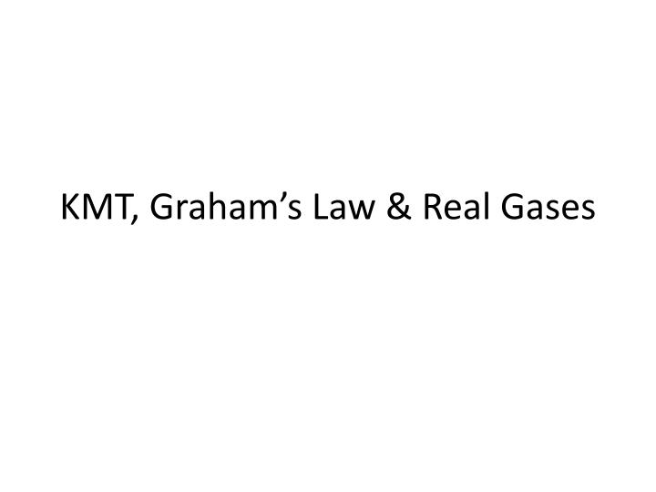 kmt graham s law real gases n.