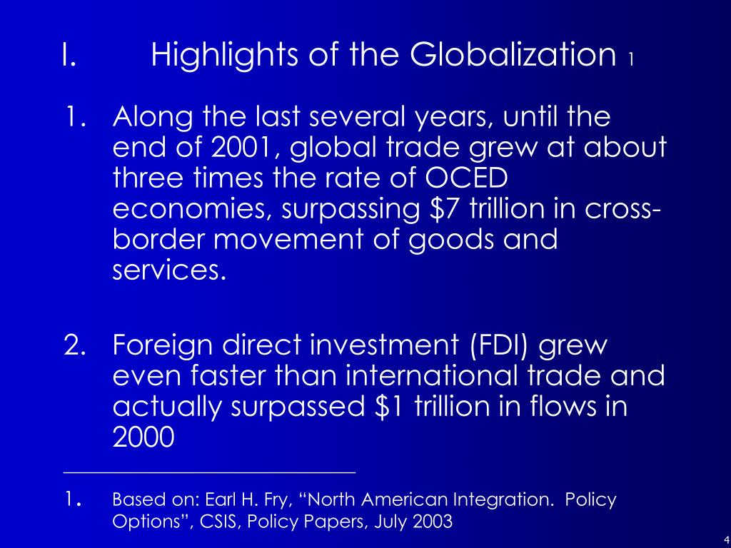 Along the last several years, until the end of 2001, global trade grew at about three times the rate of OCED economies, surpassing $7 trillion in cross-border movement of goods and services.