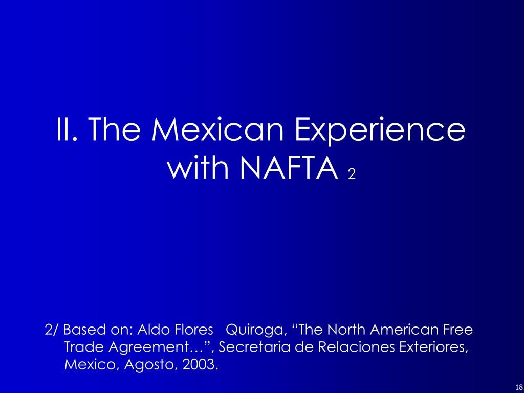 "2/ Based on: Aldo Flores   Quiroga, ""The North American Free Trade Agreement…"", Secretaria de Relaciones Exteriores, Mexico, Agosto, 2003."