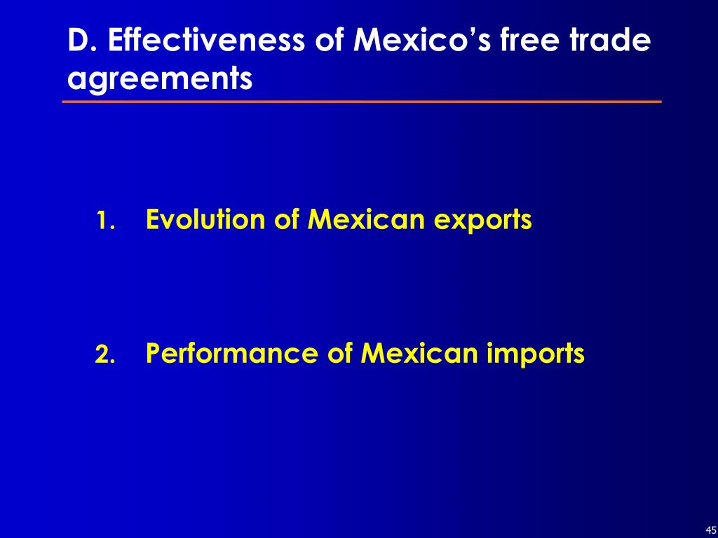 D. Effectiveness of Mexico's free trade agreements