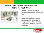 how to come up with a fundraiser that works for your area